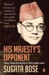 His Majesty's Opponent (English) (Paperback): Book by Sugata, Bose