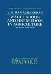 Wage Labour and Unfreedom in Agriculture: An Indian Case Study: Book by V.K. Ramachandran
