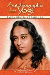 Autobiographie D'Un Yogi (Autobiography of a Yogi - Fr): Book by Paramahansa Yogananda