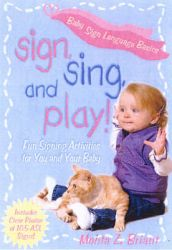 Sign, Sing and Play!: Fun Signing Activities: Book by Monta Z. Briant