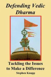 Defending Vedic Dharma: Tackling the Issues to Make a Difference: Book by Stephen Knapp
