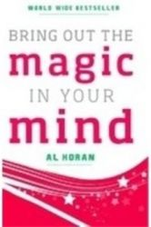 Bring Out The Magic In Your Mind (English): Book by A. L Koran