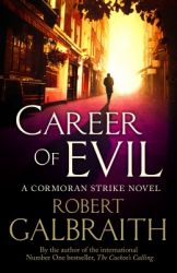 Career of Evil: Book by Robert Galbraith