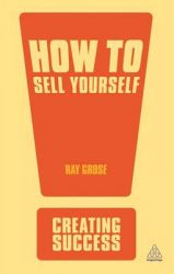 How to Sell Yourself: Book by Ray Grose