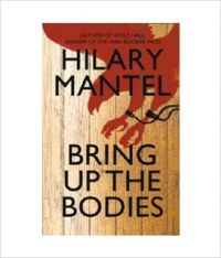 Bring up the Bodies: Booker Prize Winner 2012: Book by Hilary Mantel