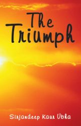 The Triumph (English): Book by Sirjandeep Kaur Ubha