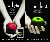 Twilight Tenth Anniversary/Life and Death Dual Edition: Book by Stephenie Meyer