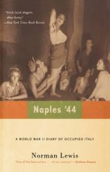 Naples '44: A World War II Diary of Occupied Italy: Book by Norman Lewis