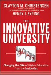 The Innovative University: Changing the DNA of Higher Education from the Inside Out: Book by Clayton M. Christensen
