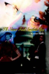 I'll Never Find Another You: Book by Randall Matke