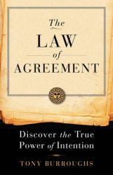 Law of Agreement: Discover the True Power of Intention: Book by Tony Burroughs