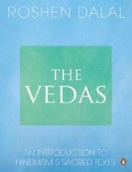 The Vedas: An Introduction to Hinduism's Sacred Texts: Book by Roshen Dalal