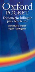 Oxford Pocket Dicionario Bilingue Para Brasileiros: Handy Compact Bilingual Dictionary Specifically Written for Brazilian Learners of English