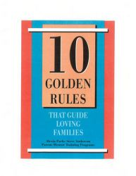 10 Golden Rules That Guide Loving Families: Parents as Mentors: Book by Alexia Parks