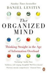 The Organized Mind: Thinking Straight in the Age of Information Overload (English): Book by Daniel Levitin