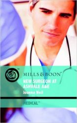 New Surgeon at Ashvale A&E (Mills & Boon Medical): Book by Joanna Neil