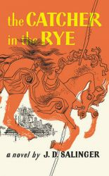 The Catcher in the Rye: Book by J. D. Salinger