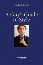 A Guy's Guide to Style: Book by Bernhard Roetzel
