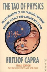 The Tao of Physics: an Exploration of the Parallels Between Modern Physics and Eastern Mysticism: Book by Fritjof Capra