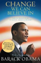 Change We Can Believe in: Barack Obama's Plan to Renew America's Promise: Book by President Barack Obama