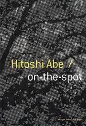 Hitoshi Abe: A-Slash: Book by Ken Tadashi Oshima