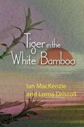 The Tiger in the White Bamboo: Book by Ian McKenzie