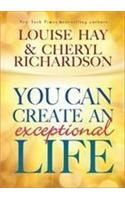 You Can Create An Exceptional Life (English): Book by Cheryl Richardson, Louise L Hay