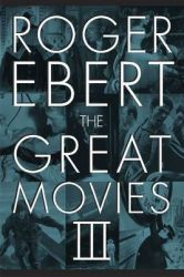 The Great Movies III: Book by Roger Ebert