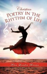 Christian Poetry in the Rhythm of Life: Book by Brown Leader Alva