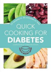 Quick Cooking for Diabetes: 70 Recipes in 30 Minutes or Less: Book by Louise Blair