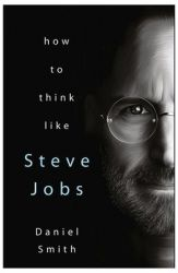 How to Think Like Steve Jobs (English) (Paperback): Book by Daniel Smith