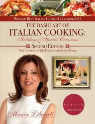 The Basic Art of Italian Cooking: Holidays & Special Occasions-2nd Edition: Book by Maria Liberati