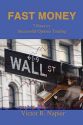 Fast Money: 7 Days to Successful Options Trading: Book by Victor Napier