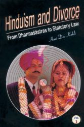 Hinduism and Divorce: From Dhramasastras to Statutory Law: v.1: Sastru Law for Divorce: v.2: Statutory Divorce Law: Book by Hari Dev Kohli