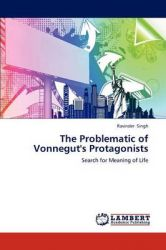 The Problematic of Vonnegut's Protagonists: Book by Ravinder Singh