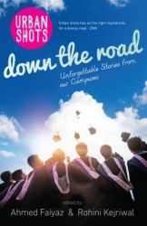 URBAN SHOTS : DOWN THE ROAD Unforgettable Stories from our Campuses (English) (Paperback): Book by Ahmed Faiyaz, Rohini Kejriwal