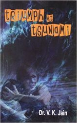 Triumph at Tsunami PB English: Book by V K Jain