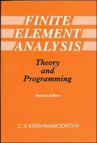 Finite Element Analysis: Theory and Programming: Book by C.S. Krishnamoorthy