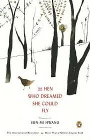 The Hen Who Dreamed She Could Fly: A Novel: Book by Sun-Mi Hwang