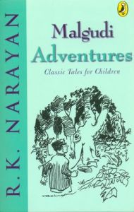 Malgudi Adventures: Classic Tales For Children (English) (Paperback): Book by R. K. Narayan
