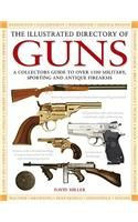 The Illustrated Directory of Guns: A Collector's Guide to Over 1500 Military, Sporting and Antique Firearms: Book by David Miller