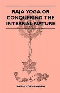 Raja Yoga Or Conquering The Internal Nature Book By Swami Vivekananda Best Price In India 9781446509500
