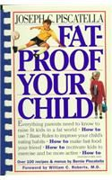 Fat-proof Your Child: Book by Joseph C. Piscatella