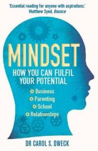 MINDSET: HOW YOU CAN FULFILL YOUR POTENTIAL: Book by Carol Dweck