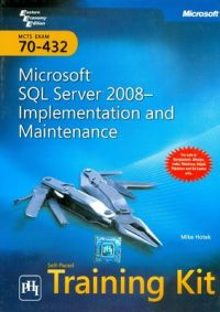 MCTS Self-Paced Training Kit: Exam 70-432: Microsoft SQL Server 2008 Implementation and Maintenance (English) 1st Edition (Hardcover): Book by Mike Hotek