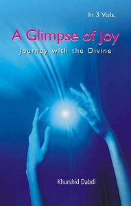 A Glimpse of Joy: Journey With The Divine, Vol. 1: Book by Khurshid Dabdi