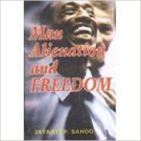 Man  Alienation and Freedom (English) 01 Edition: Book by J. P. Sahoo