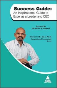 Success Guide: An Inspirational Guide to Excel as a Leader and CEO: Book by M. S. Rao