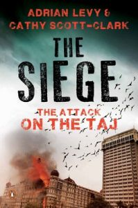 The Siege : The Attack on the Taj (English) (Paperback): Book by Adrian Levy, Cathy Scott Clark
