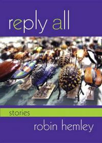 Reply All: Stories: Book by Robin Hemley (University of Utah)